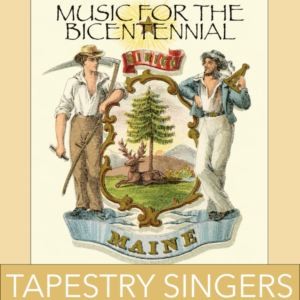 Poster art for Tapestry Singers Maine Bicentennial Concert